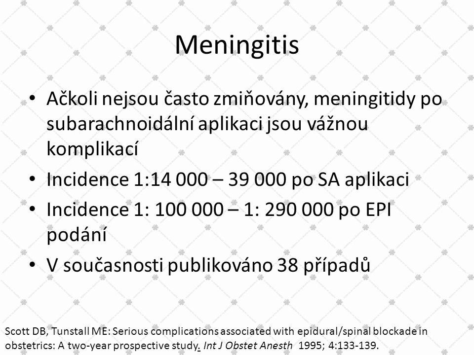Meningitis • Ačkoli nejsou často zmiňovány, meningitidy po subarachnoidální aplikaci jsou vážnou komplikací • Incidence 1:14 000 – 39 000 po SA aplika