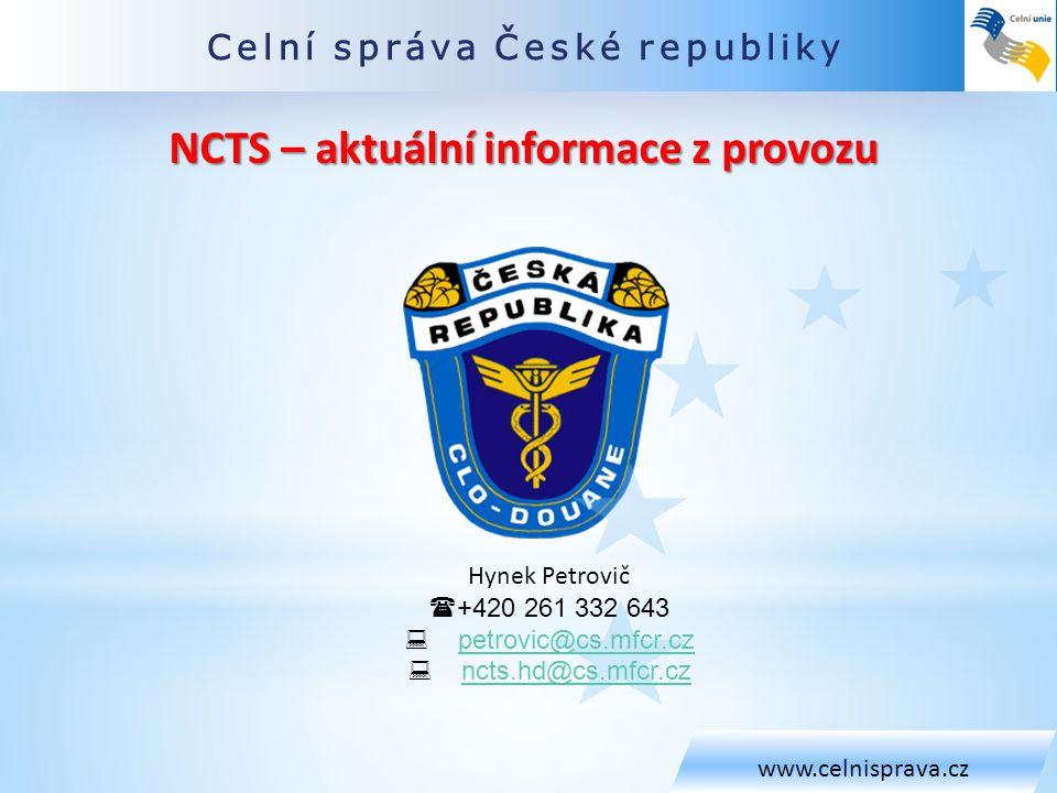Celní správa České republiky www.celnisprava.cz Hynek Petrovič  +420 261 332 643  petrovic@cs.mfcr.czpetrovic@cs.mfcr.cz  ncts.hd@cs.mfcr.czncts.hd