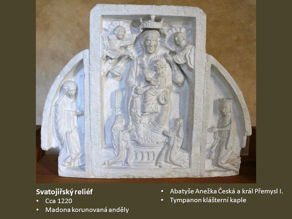 Svatojiřský reliéf • Cca 1220 • Madona korunovaná anděly • Abatyše Anežka Česká a král Přemysl I.