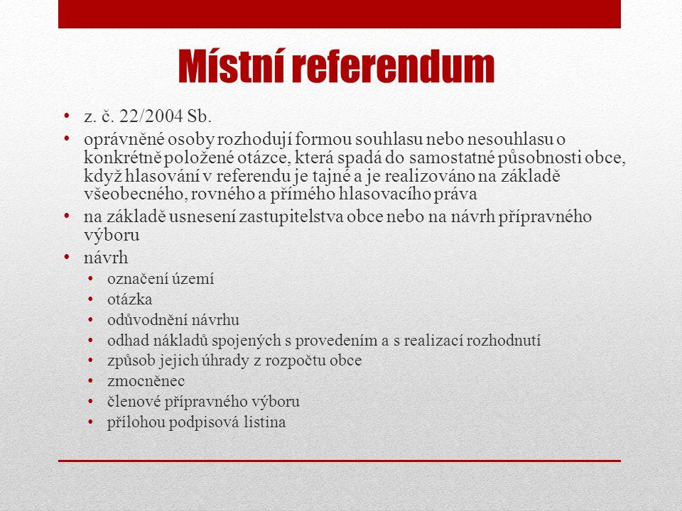 Místní referendum • z. č. 22/2004 Sb.