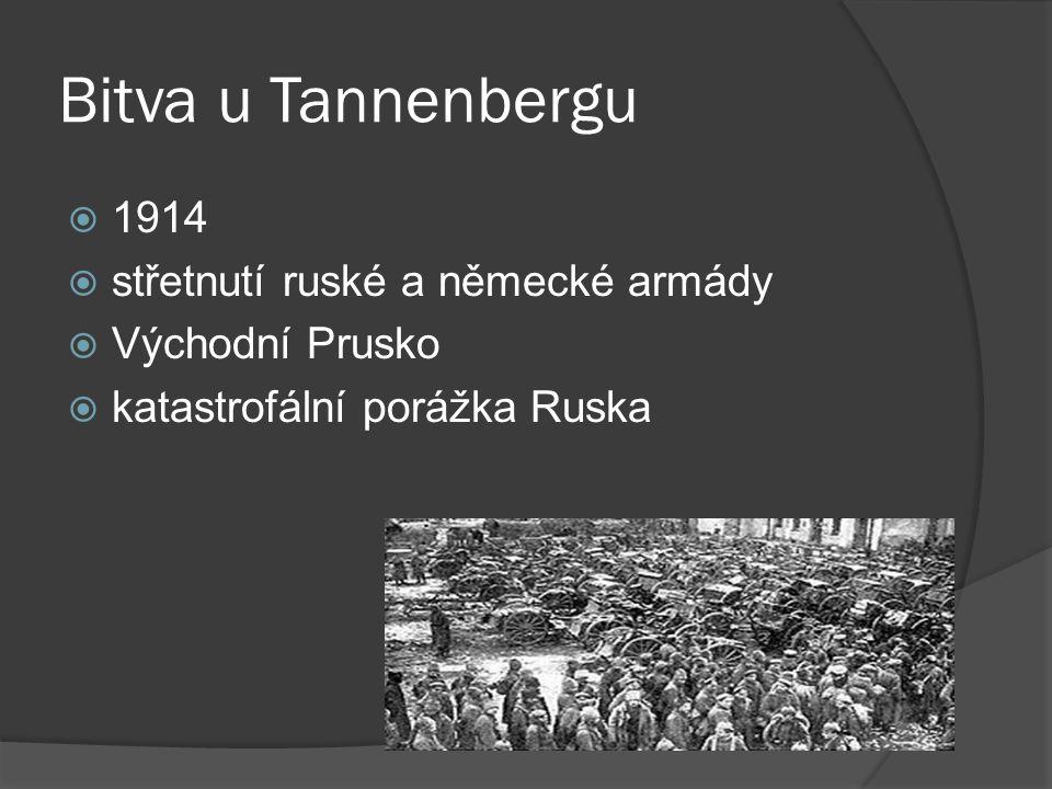 Bitva u Tannenbergu  1914  střetnutí ruské a německé armády  Východní Prusko  katastrofální porážka Ruska