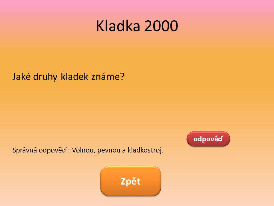Kladka 2000 Jaké druhy kladek známe? odpověď Správná odpověď : Volnou, pevnou a kladkostroj. Zpět