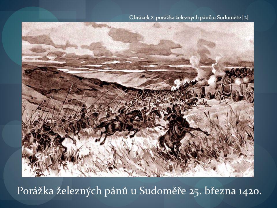 Porážka železných pánů u Sudoměře 25. března 1420. Obrázek 2: porážka železných pánů u Sudoměře [2]