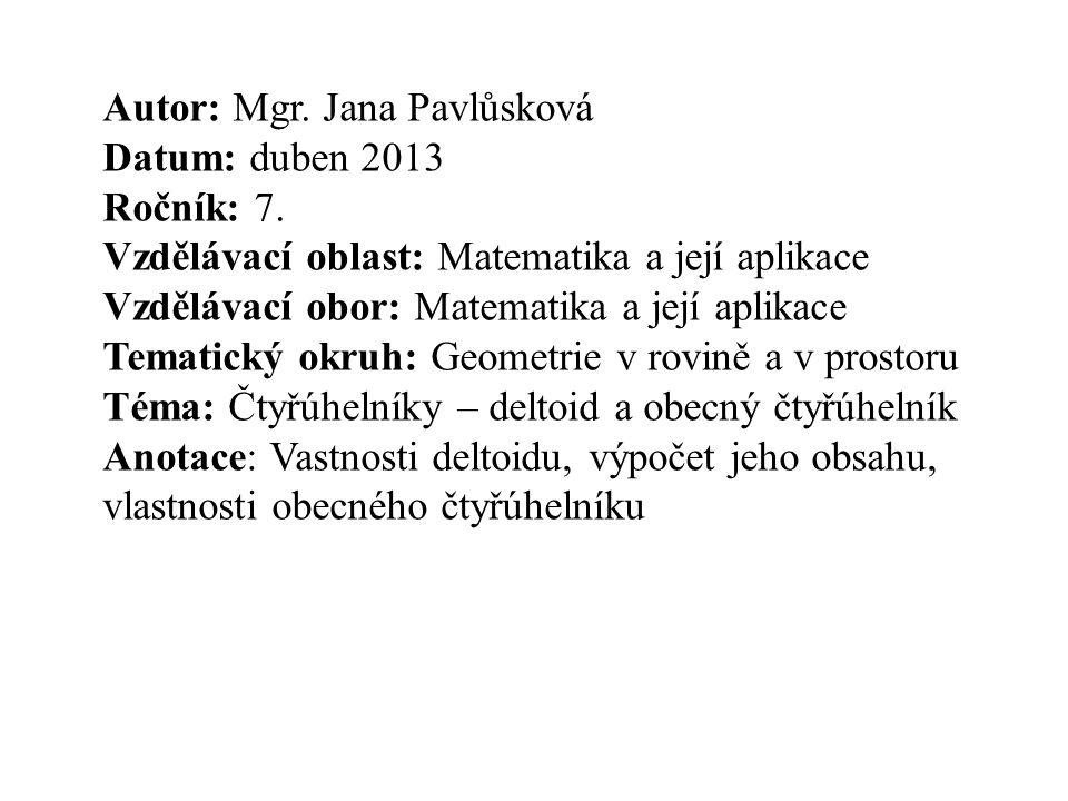 Autor: Mgr. Jana Pavlůsková Datum: duben 2013 Ročník: 7.