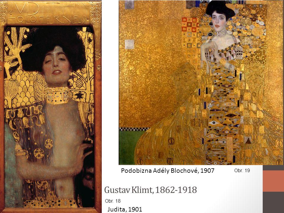 Gustav Klimt, 1862-1918 Judita, 1901 Podobizna Adély Blochové, 1907 Obr. 18 Obr. 19