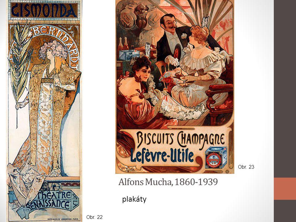 Alfons Mucha, 1860-1939 plakáty Obr. 22 Obr. 23