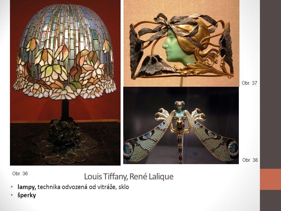 Louis Tiffany, René Lalique • lampy, technika odvozená od vitráže, sklo • šperky Obr. 36 Obr. 37 Obr. 38