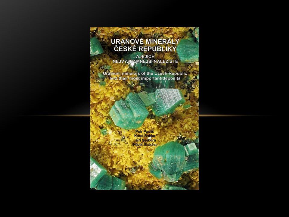 Uranové minerály a jejich nejvýznamnější naleziště v České Republice Projekt vydání odbborné publikace: