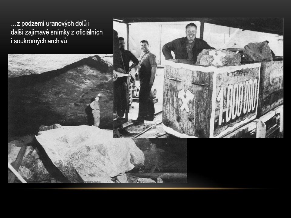 …z podzemí uranových dolů i další zajímavé snímky z oficiálních i soukromých archivů
