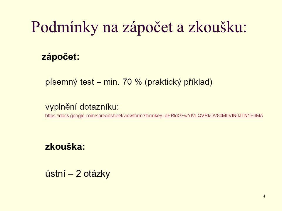 4 Podmínky na zápočet a zkoušku: zápočet: písemný test – min.