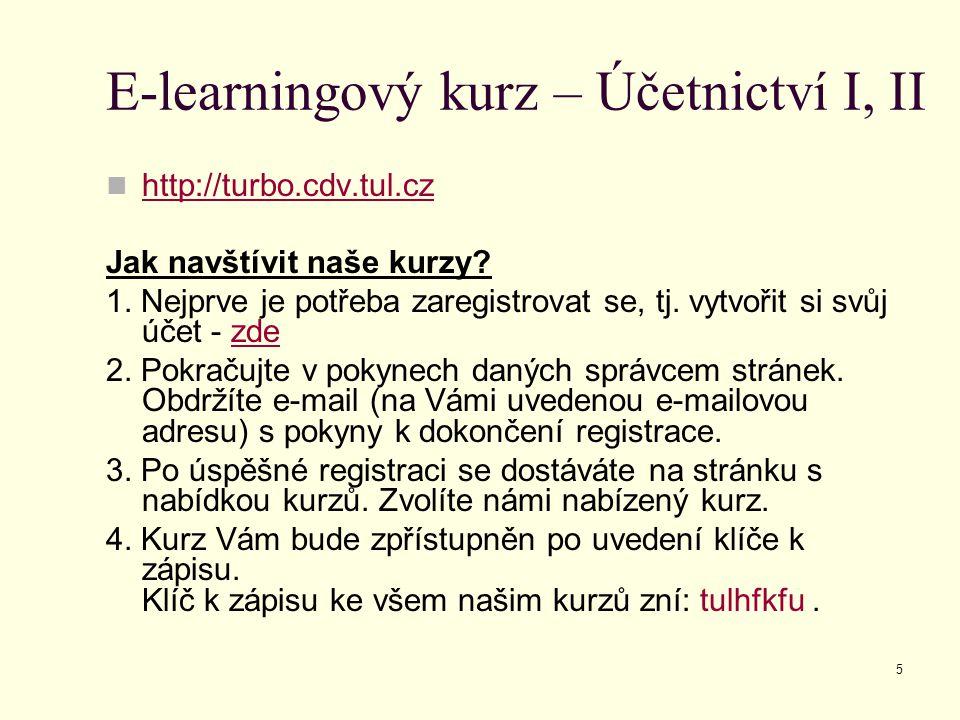 5 E-learningový kurz – Účetnictví I, II  http://turbo.cdv.tul.cz http://turbo.cdv.tul.cz Jak navštívit naše kurzy? 1. Nejprve je potřeba zaregistrova