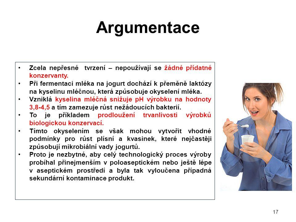 17 •Zcela nepřesné tvrzení – nepoužívají se žádné přídatné konzervanty.