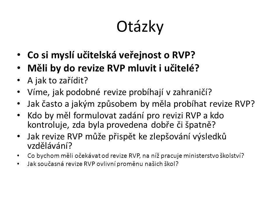 Otázky • Co si myslí učitelská veřejnost o RVP. • Měli by do revize RVP mluvit i učitelé.