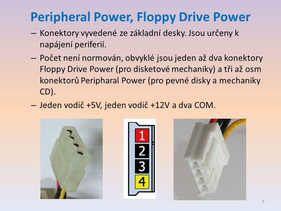 Peripheral Power, Floppy Drive Power – Konektory vyvedené ze základní desky. Jsou určeny k napájení periferií. – Počet není normován, obvyklé jsou jed