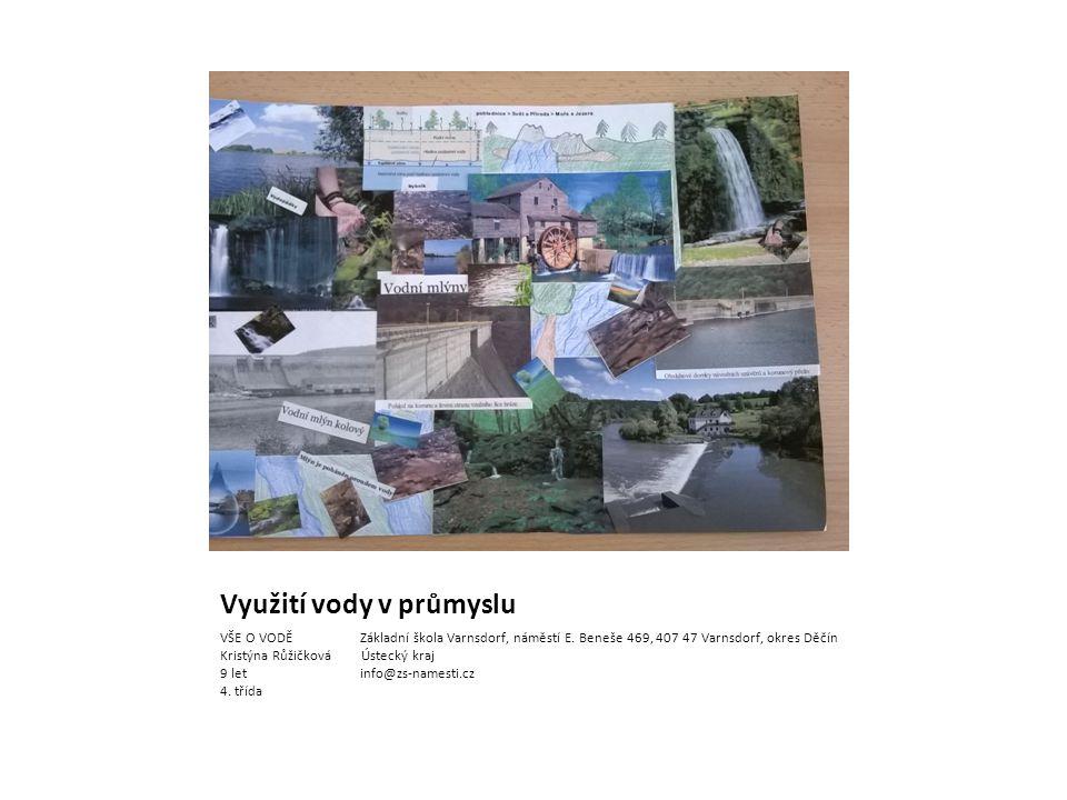 Využití vody v průmyslu VŠE O VODĚ Základní škola Varnsdorf, náměstí E.