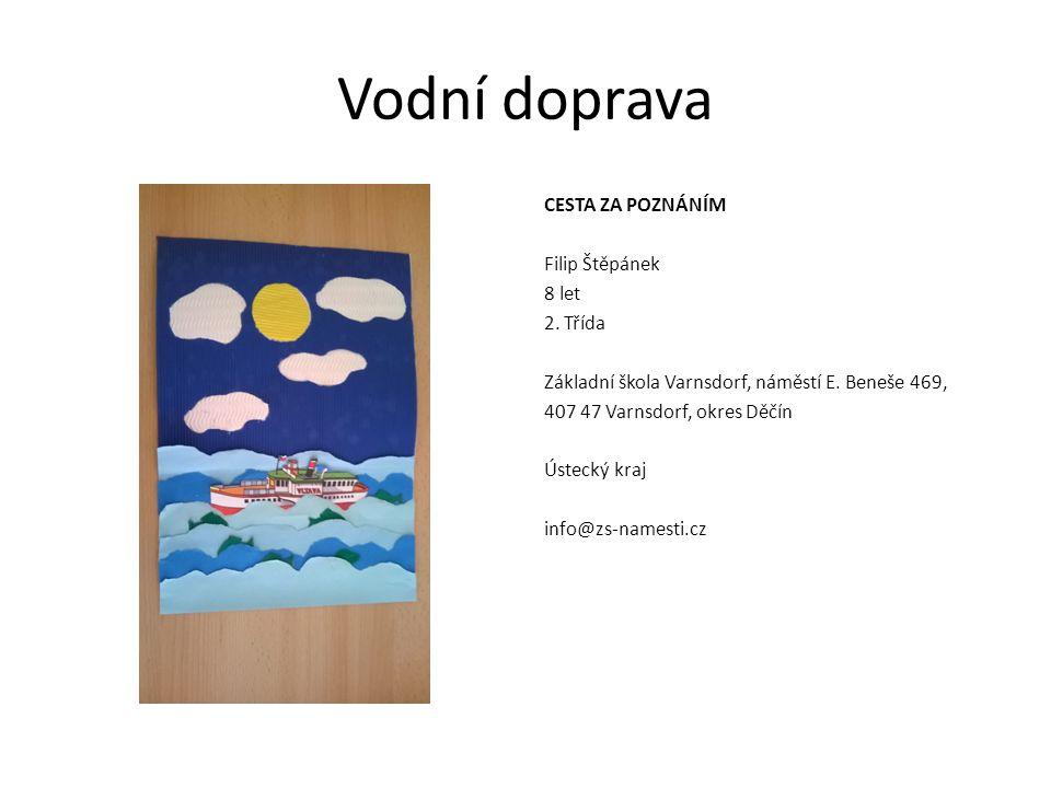 Vodní doprava CESTA ZA POZNÁNÍM Filip Štěpánek 8 let 2.
