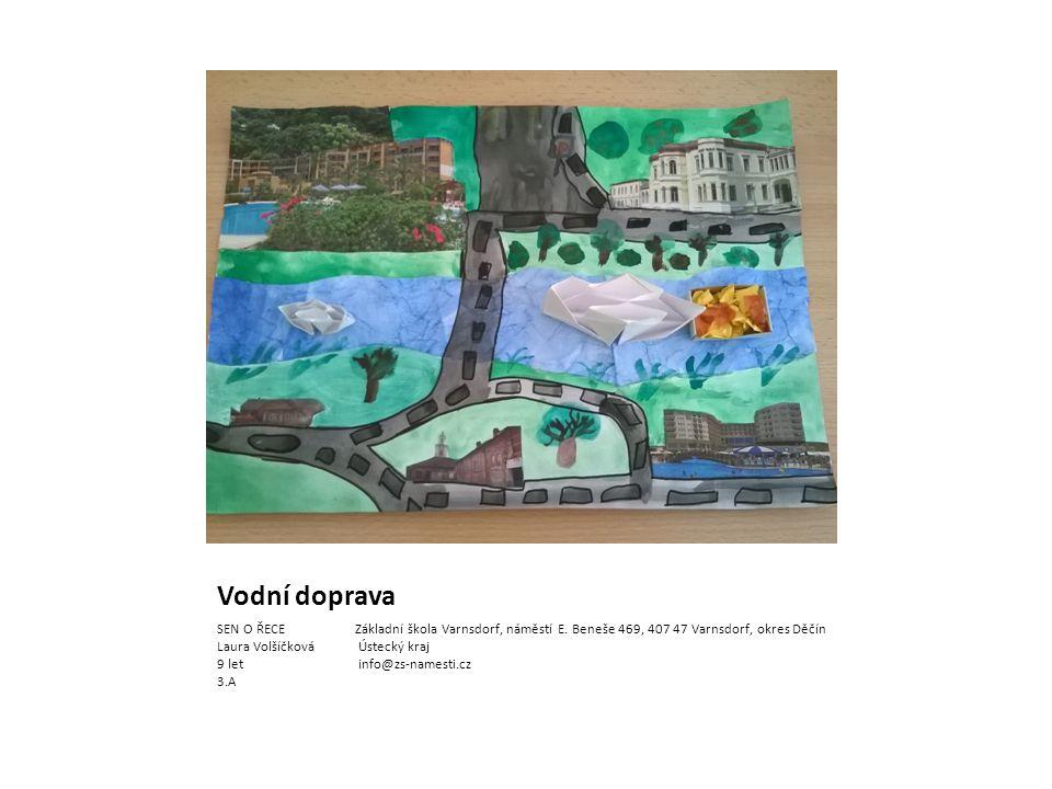 Vodní doprava SEN O ŘECE Základní škola Varnsdorf, náměstí E.
