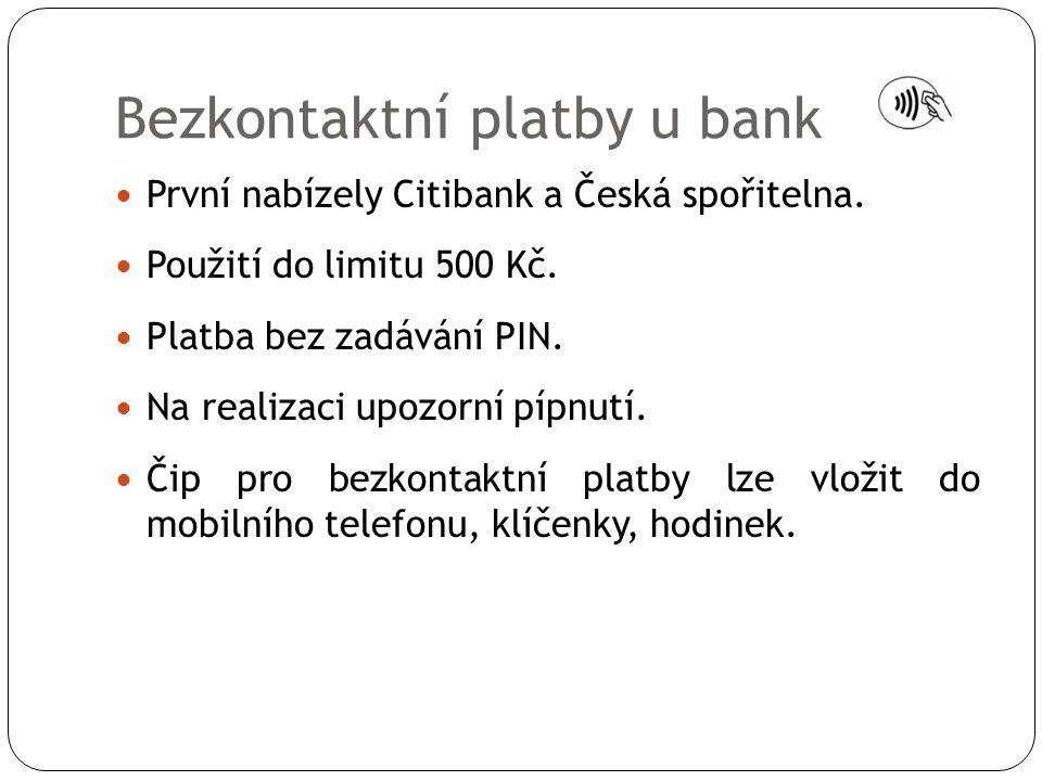Bezkontaktní platby u bank  První nabízely Citibank a Česká spořitelna.