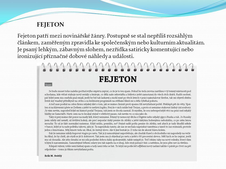 Fejeton patří mezi novinářské žánry.