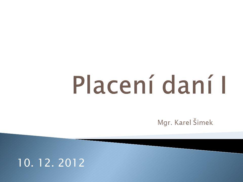 Mgr. Karel Šimek 10. 12. 2012