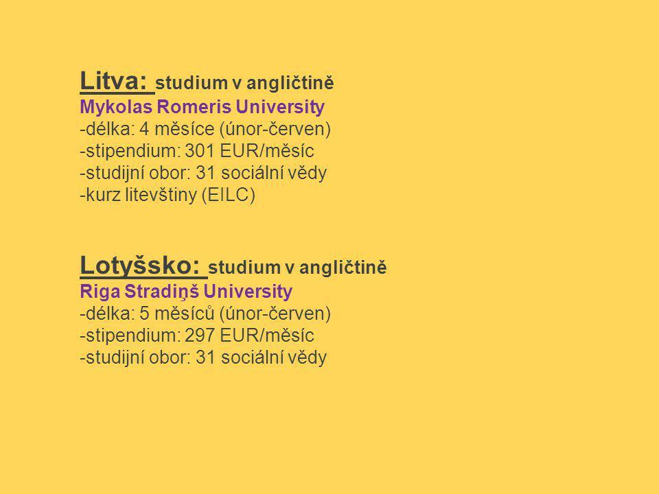 Litva: studium v angličtině Mykolas Romeris University -délka: 4 měsíce (únor-červen) -stipendium: 301 EUR/měsíc -studijní obor: 31 sociální vědy -kur
