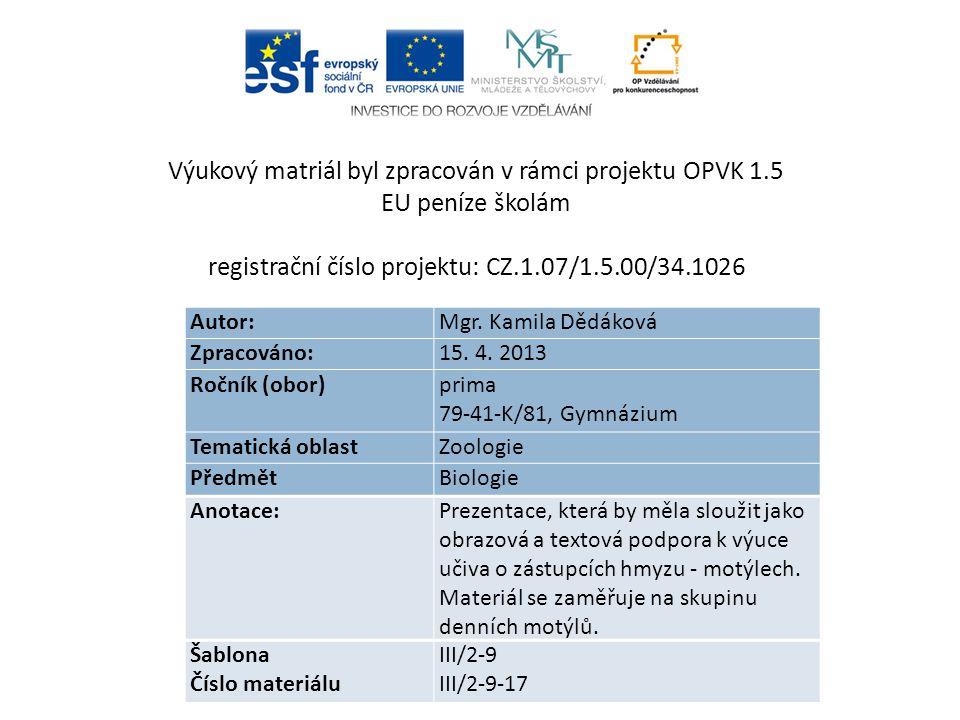 Autor: Mgr.Kamila Dědáková Zpracováno: 15. 4.