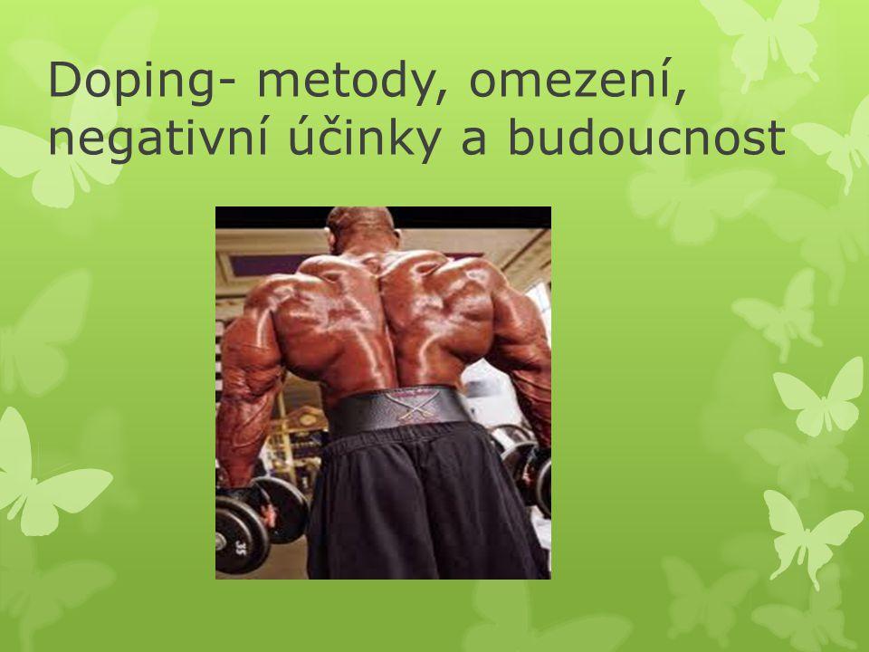 Doping- metody, omezení, negativní účinky a budoucnost