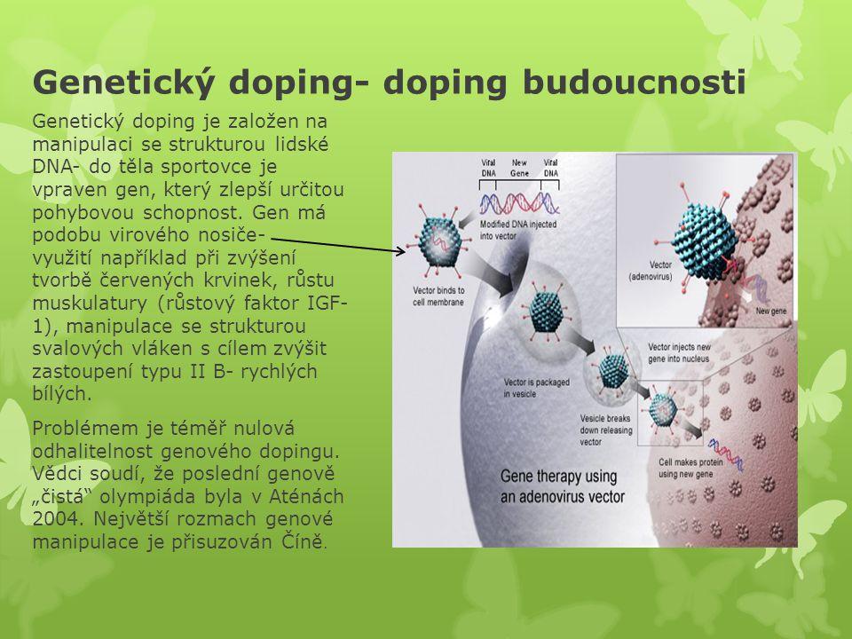 Genetický doping- doping budoucnosti Genetický doping je založen na manipulaci se strukturou lidské DNA- do těla sportovce je vpraven gen, který zlepš