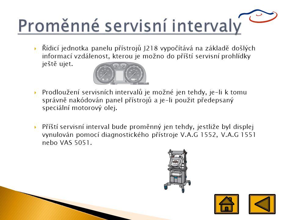  Řídicí jednotka panelu přístrojů J218 vypočítává na základě došlých informací vzdálenost, kterou je možno do příští servisní prohlídky ještě ujet. 