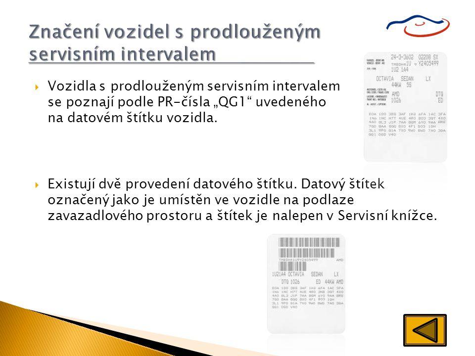 """ Vozidla s prodlouženým servisním intervalem se poznají podle PR-čísla """"QG1"""" uvedeného na datovém štítku vozidla.  Existují dvě provedení datového š"""