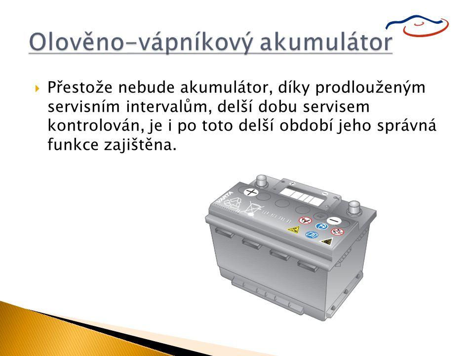  Přestože nebude akumulátor, díky prodlouženým servisním intervalům, delší dobu servisem kontrolován, je i po toto delší období jeho správná funkce z