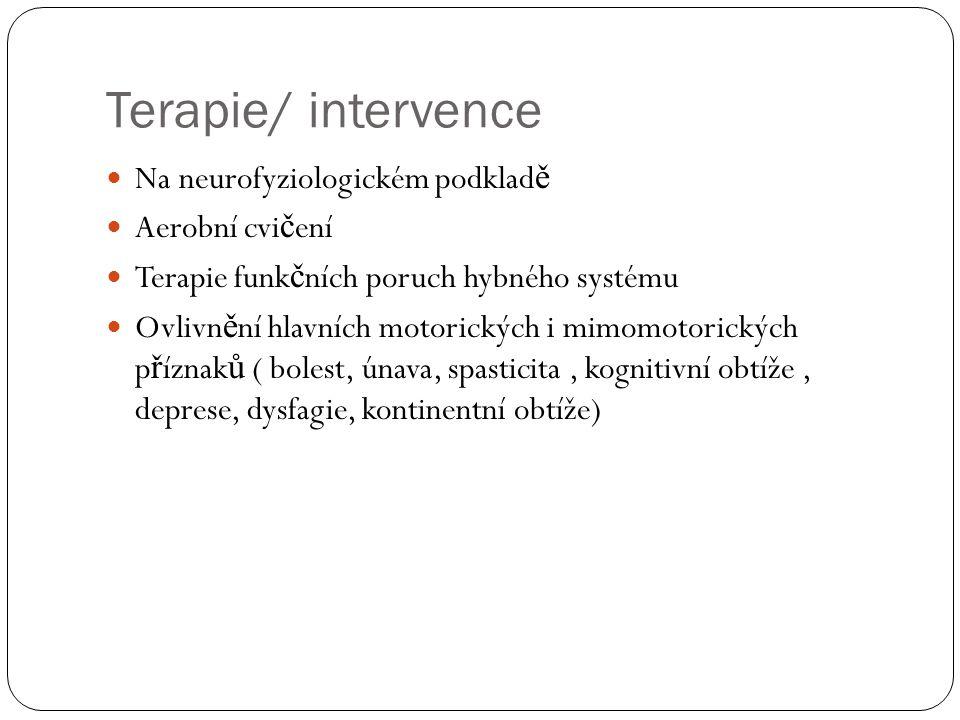 Terapie/ intervence  Na neurofyziologickém podklad ě  Aerobní cvi č ení  Terapie funk č ních poruch hybného systému  Ovlivn ě ní hlavních motorick