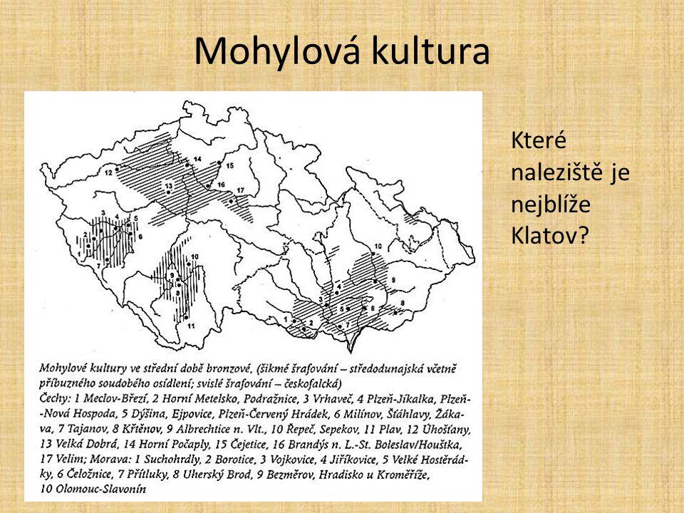 Mohylová kultura Které naleziště je nejblíže Klatov?