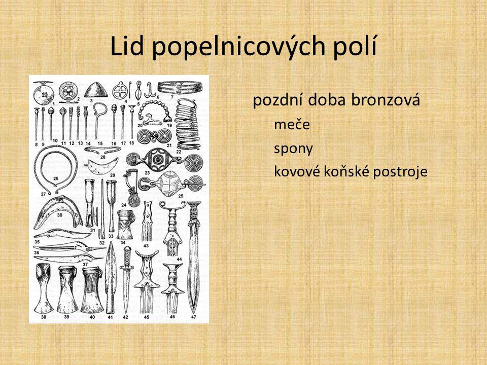 Lid popelnicových polí pozdní doba bronzová meče spony kovové koňské postroje