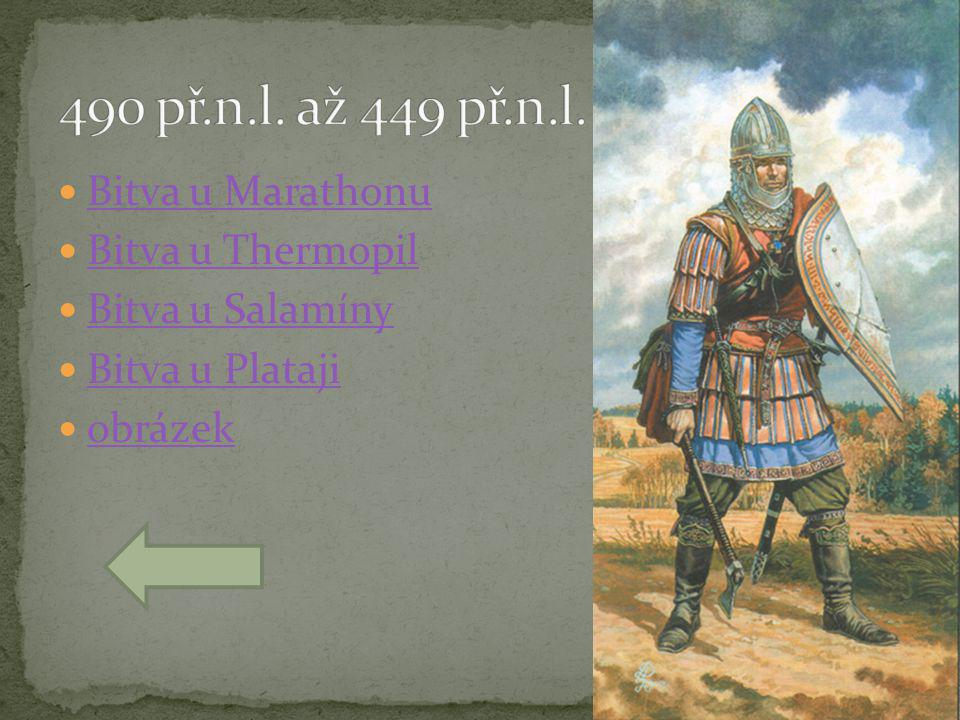  Bitva u Marathonu Bitva u Marathonu  Bitva u Thermopil Bitva u Thermopil  Bitva u Salamíny Bitva u Salamíny  Bitva u Plataji Bitva u Plataji  obrázek obrázek