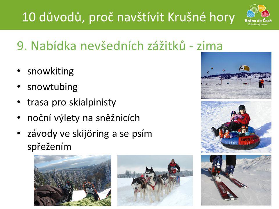 9. Nabídka nevšedních zážitků - zima 10 důvodů, proč navštívit Krušné hory • snowkiting • snowtubing • trasa pro skialpinisty • noční výlety na sněžni