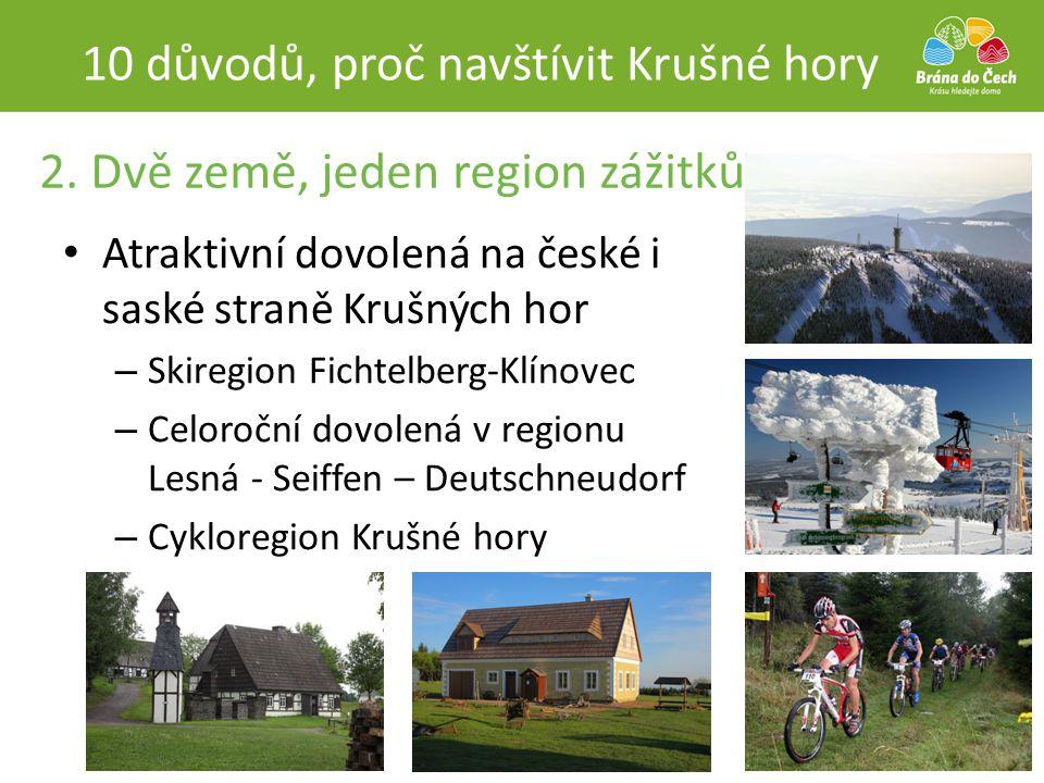 2. Dvě země, jeden region zážitků • Atraktivní dovolená na české i saské straně Krušných hor – Skiregion Fichtelberg-Klínovec – Celoroční dovolená v r