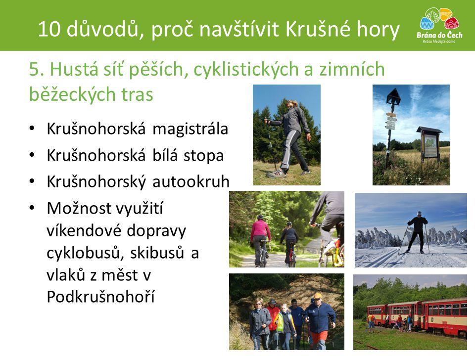5. Hustá síť pěších, cyklistických a zimních běžeckých tras 10 důvodů, proč navštívit Krušné hory • Krušnohorská magistrála • Krušnohorská bílá stopa