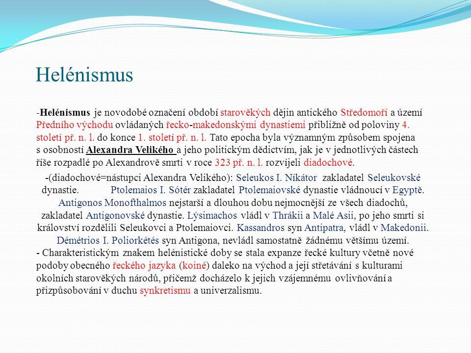 -Helénismus je novodobé označení období starověkých dějin antického Středomoří a území Předního východu ovládaných řecko-makedonskými dynastiemi přibl