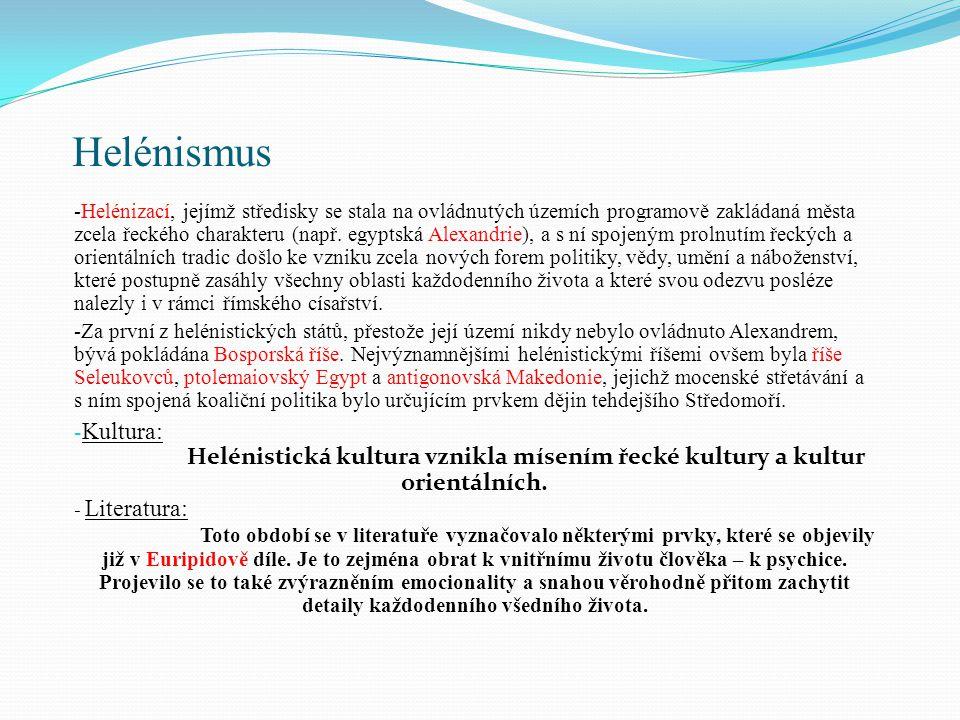 Helénismus -Helénizací, jejímž středisky se stala na ovládnutých územích programově zakládaná města zcela řeckého charakteru (např. egyptská Alexandri