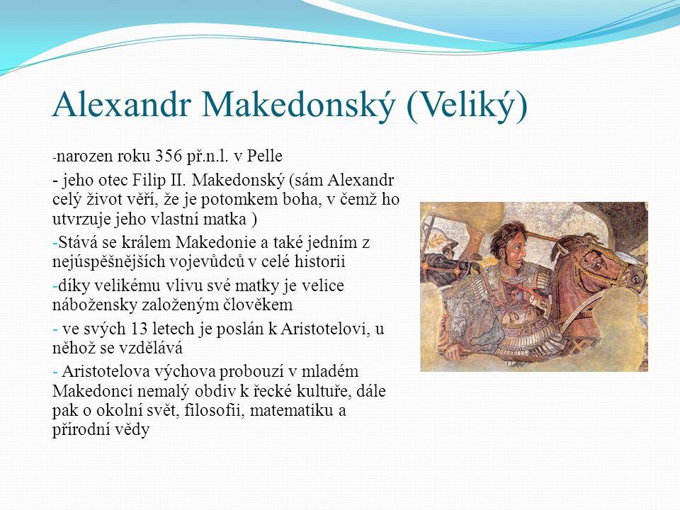 Alexandr Makedonský (Veliký) - v roce 340 př.n. l.