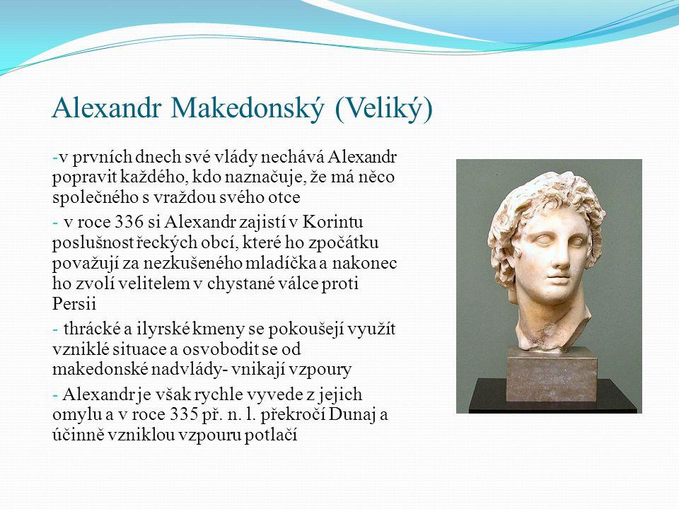 Alexandr Makedonský (Veliký) -zatímco Alexandr potlačuje vzpouru na severu, Řekové se usnesou, že je na čase se od Makedonie odpoutat (v čele těchto lidí stojí Démosthenés, který jim namluvil, že Alexandr padl v boji) - Alexandr se brzy o nové vzpouře dozví a vrací se i se svými vojáky zpátky do Řecka - podaří se mu vzpouru potlačit a město Théby padne (za trest je nechá celé srovnat se zemí, ušetří pouze chrámy a dům básníka Pindara) - když ostatní obce vidí, jak to s Thébami dopadlo, tak se vzdají