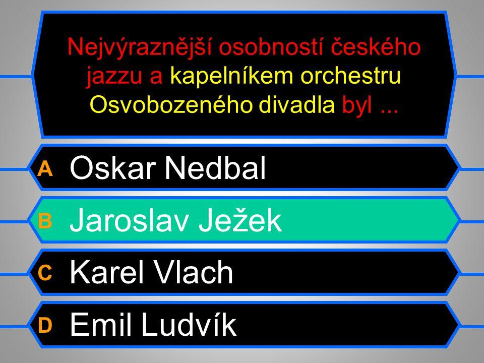 Nejvýraznější osobností českého jazzu a kapelníkem orchestru Osvobozeného divadla byl...