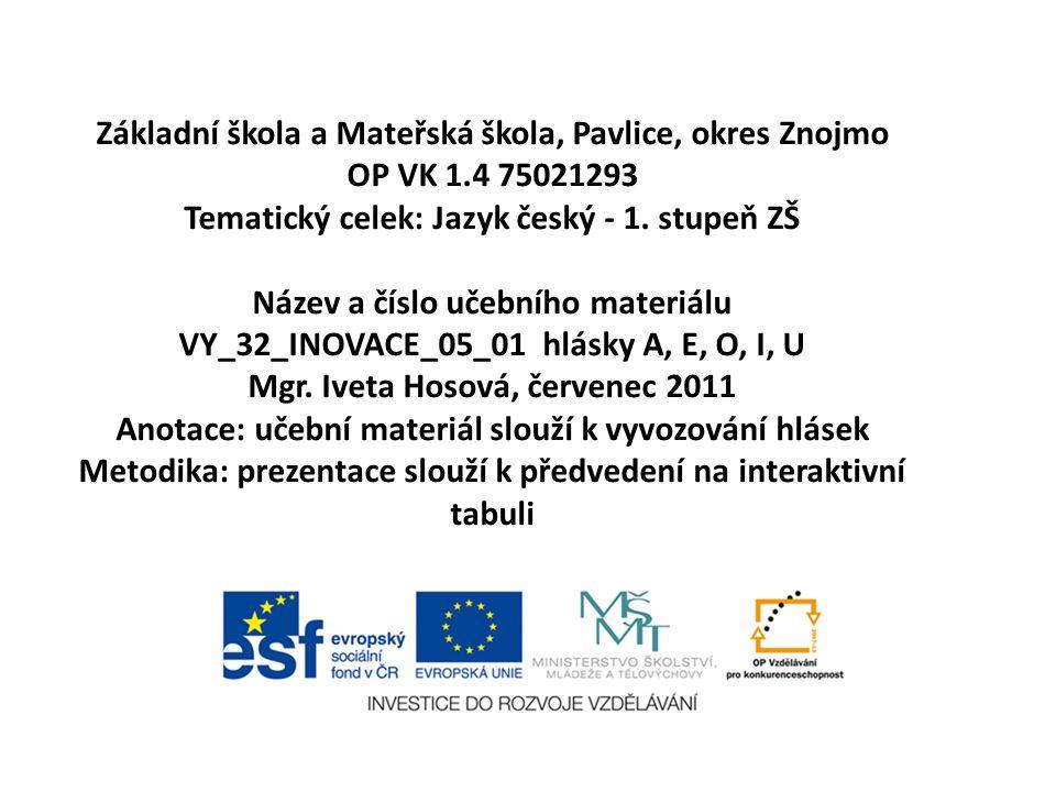 Základní škola a Mateřská škola, Pavlice, okres Znojmo OP VK 1.4 75021293 Tematický celek: Jazyk český - 1.