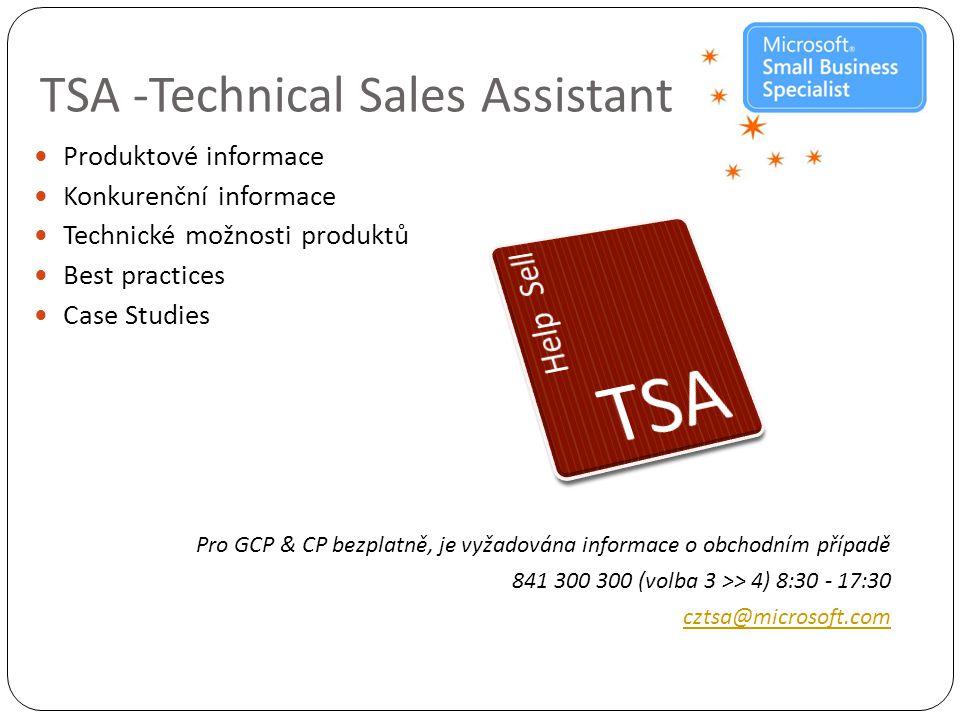 TSA -Technical Sales Assistant  Produktové informace  Konkurenční informace  Technické možnosti produktů  Best practices  Case Studies Pro GCP & CP bezplatně, je vyžadována informace o obchodním případě 841 300 300 (volba 3 >> 4) 8:30 - 17:30 cztsa@microsoft.com