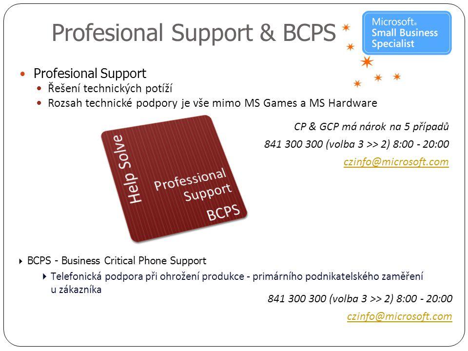 Profesional Support & BCPS  Profesional Support  Řešení technických potíží  Rozsah technické podpory je vše mimo MS Games a MS Hardware CP & GCP má nárok na 5 případů 841 300 300 (volba 3 >> 2) 8:00 - 20:00 czinfo@microsoft.com  BCPS - Business Critical Phone Support  Telefonická podpora při ohrožení produkce - primárního podnikatelského zaměření u zákazníka 841 300 300 (volba 3 >> 2) 8:00 - 20:00 czinfo@microsoft.com