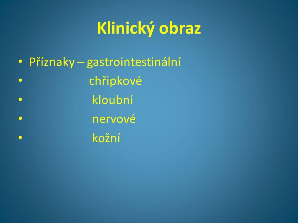 Klinický obraz • Příznaky – gastrointestinální • chřipkové • kloubní • nervové • kožní