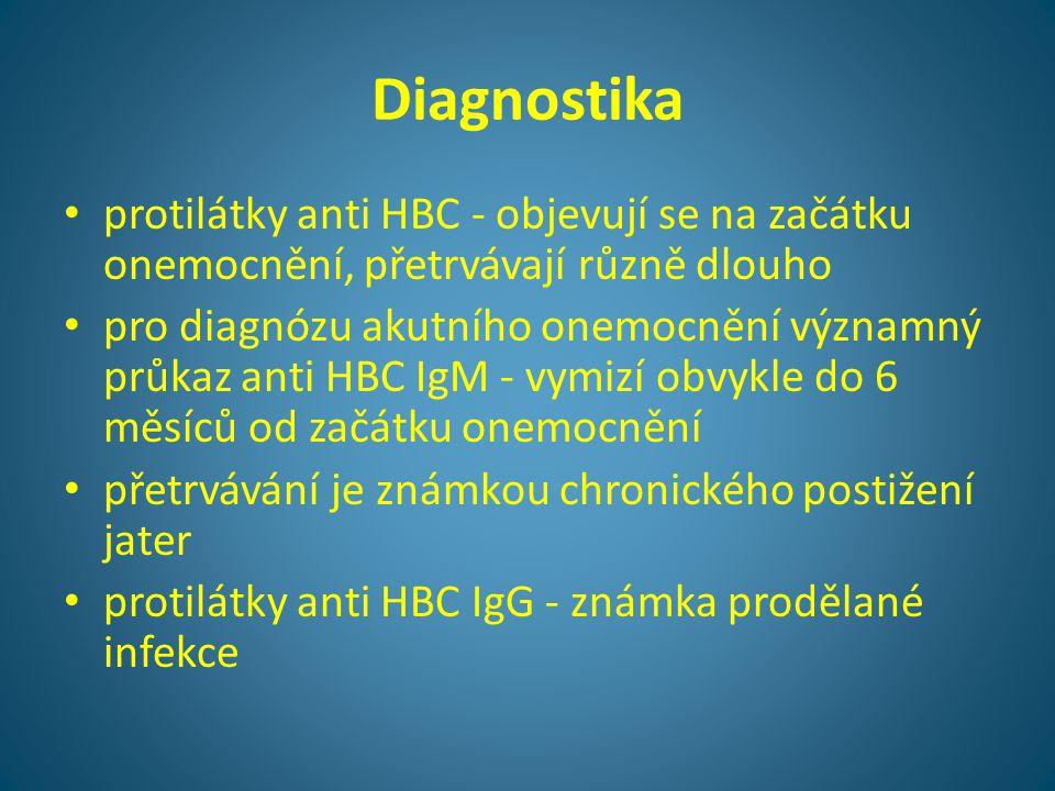 Diagnostika • protilátky anti HBC - objevují se na začátku onemocnění, přetrvávají různě dlouho • pro diagnózu akutního onemocnění významný průkaz ant
