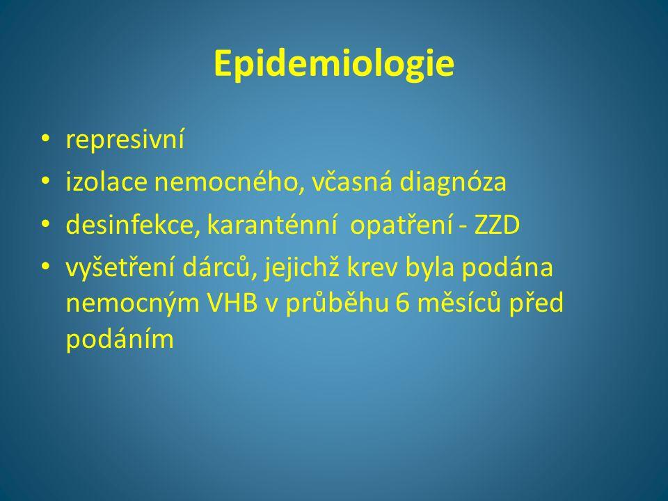 Epidemiologie • represivní • izolace nemocného, včasná diagnóza • desinfekce, karanténní opatření - ZZD • vyšetření dárců, jejichž krev byla podána ne