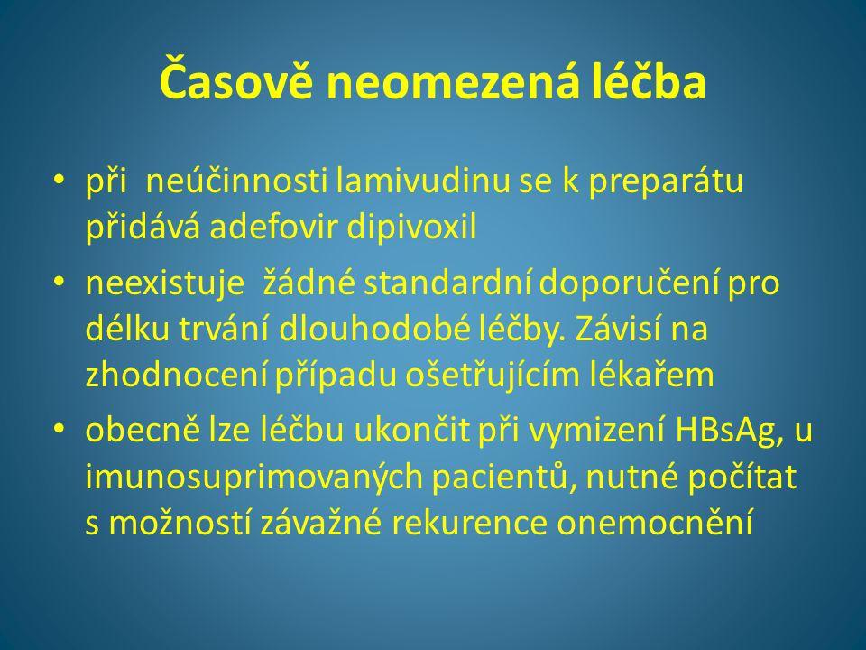 Časově neomezená léčba • při neúčinnosti lamivudinu se k preparátu přidává adefovir dipivoxil • neexistuje žádné standardní doporučení pro délku trván